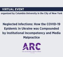 Neglected Infections: How the COVID-19 Epidemic in Ukraine was Compounded by Institutional Incompetency and Media Malpractice | ARC.UA